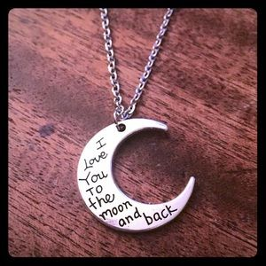 Jewelry - I love you to the Moon and Back Necklace New 18""